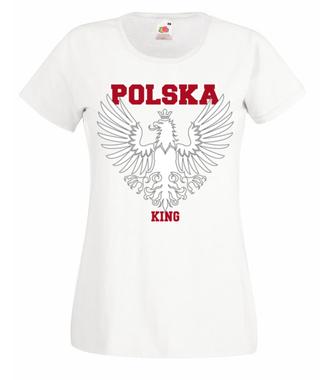 Polska królem, Polska górą! - Koszulka z nadrukiem - Patriotyczne - Damska