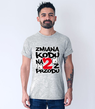 Zmiana kodu na 2 z przodu  - Koszulka z nadrukiem - Urodzinowe - Męska
