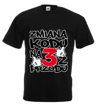 Zmiana kodu na 3 z przodu  - Koszulka z nadrukiem - Urodzinowe - Męska