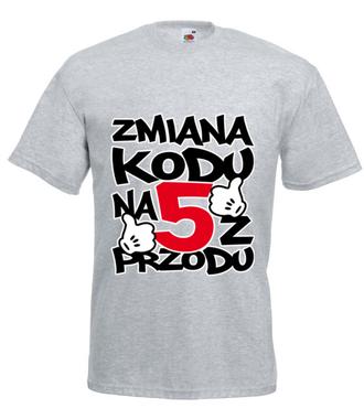 Zmiana kodu na 5 z przodu  - Koszulka z nadrukiem - Urodzinowe - Męska