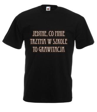 Grawitacja mnie trzyma - Koszulka z nadrukiem - Szkoła - Męska