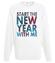 Rozpocznij nowy rok ze mna bluza z nadrukiem swiateczne mezczyzna werprint 469 106