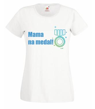 Mam mamę na medal - Koszulka z nadrukiem - Dla mamy - Damska