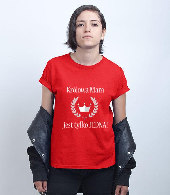 Krolowa moze byc tylko jedna koszulka z nadrukiem dla mamy kobieta werprint 516 72