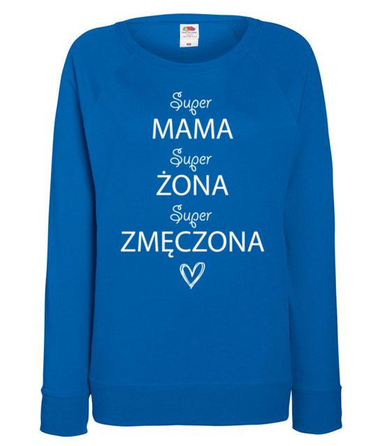 Zmeczona matka i zona bluza z nadrukiem dla mamy kobieta werprint 524 117