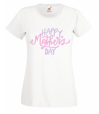 Szczęśliwego Dnia Mamy! - Koszulka z nadrukiem - Dla mamy - Damska