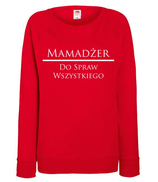Kazdy chce miec mamadzera bluza z nadrukiem dla mamy kobieta werprint 533 116