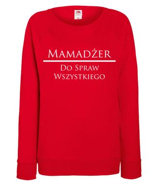 Każdy chce mieć mamadżera - Bluza z nadrukiem - Dla mamy - Damska
