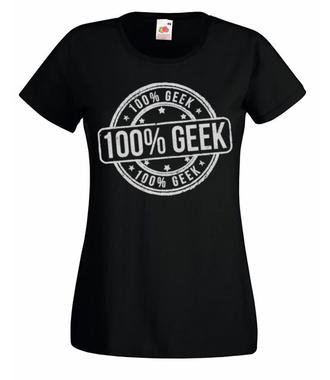 Jestem geekiem na sto procent! - Koszulka z nadrukiem - dla Gracza - Damska