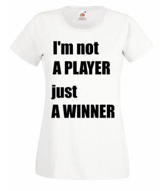 Jestem zwycięzcą, nie tylko graczem - Koszulka z nadrukiem - dla Gracza - Damska