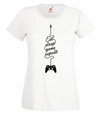 Jeść, grać, spać… - Koszulka z nadrukiem - dla Gracza - Damska