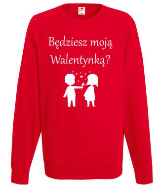 Chcę, byś była moją walentynką - Bluza z nadrukiem - na Walentynki - Męska