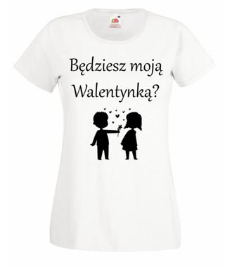 Chcę, byś była moją walentynką - Koszulka z nadrukiem - na Walentynki - Damska