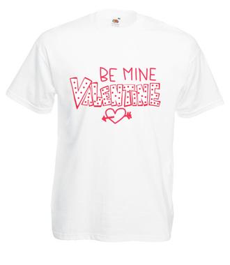 Zostań moją walentynką - Koszulka z nadrukiem - na Walentynki - Męska