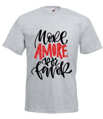 Więcej miłości, mój jedyny! - Koszulka z nadrukiem - na Walentynki - Męska