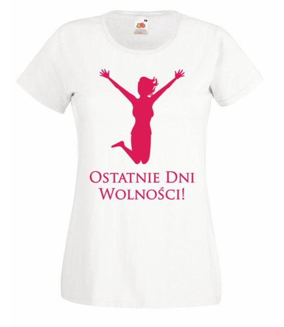 Ostatnie dni wolnosci koszulka z nadrukiem wieczor panienski kobieta werprint 706 58
