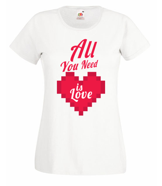 To wszystko, czego potrzebujesz... - Koszulka z nadrukiem - na Walentynki - Damska