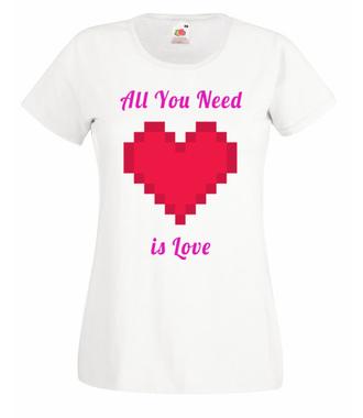 All you need is love - Koszulka z nadrukiem - na Walentynki - Damska