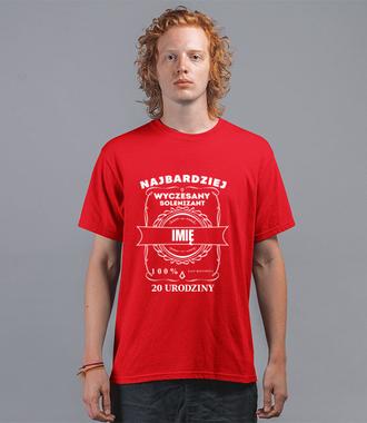 Wyczesane urodziny - Koszulka z nadrukiem - Urodzinowe - Męska