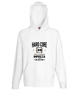 Hardcorowy solenizant - Bluza z nadrukiem - Urodzinowe - Męska z kapturem
