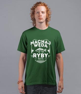 Machaj, machaj, ino żwawo!  - Koszulka z nadrukiem - Wędkarskie - Męska