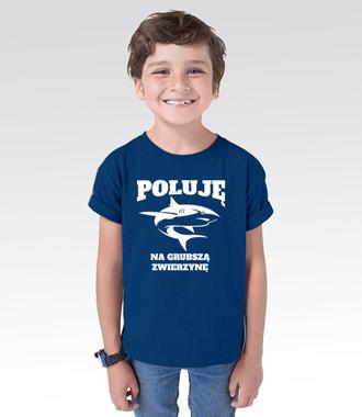 Poluję na grubszą zwierzynę  - Koszulka z nadrukiem - Wędkarskie - Dziecięca