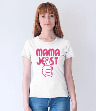 Bo mama jest okej! - Koszulka z nadrukiem - Dla mamy - Damska