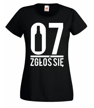 07 zgłoś się! - Koszulka z nadrukiem - Śmieszne - Damska