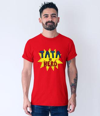Tata hero - Koszulka z nadrukiem - Dla Taty - Męska