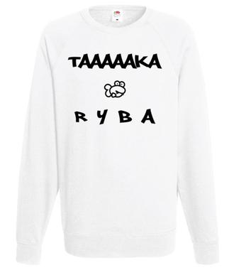 Taaaka ryba na taakiej koszulce - Bluza z nadrukiem - Śmieszne - Męska