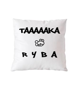 Taaaka ryba na taakiej koszulce - Poduszka z nadrukiem - Śmieszne - Gadżety