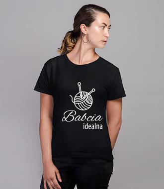 Babcia idealna, koszulka niebanalna - Koszulka z nadrukiem - Dla Babci - Damska