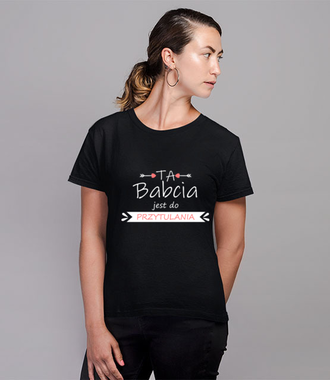 Babcia do przytulania - Koszulka z nadrukiem - Dla Babci - Damska