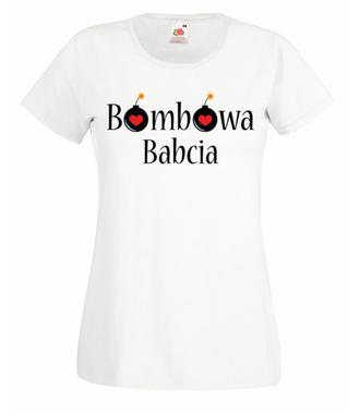 Bombowa babcia - Koszulka z nadrukiem - Dla Babci - Damska