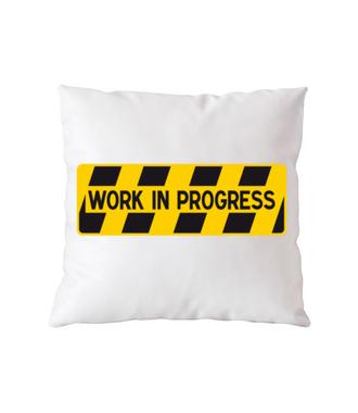 Praca w toku… - Poduszka z nadrukiem - Praca - Gadżety