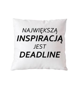 Deadline, powrót inspiracji - Poduszka z nadrukiem - Praca - Gadżety