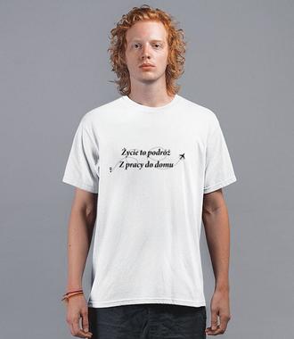 Życie to wieczna podróż - Koszulka z nadrukiem - Praca - Męska
