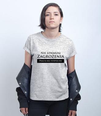 Pracuj bez pośpiechu - Koszulka z nadrukiem - Praca - Damska