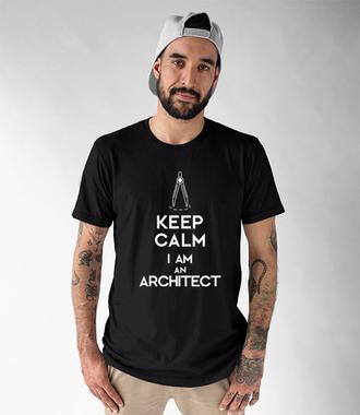 Keep calm, i am architect! - Koszulka z nadrukiem - Praca - Męska