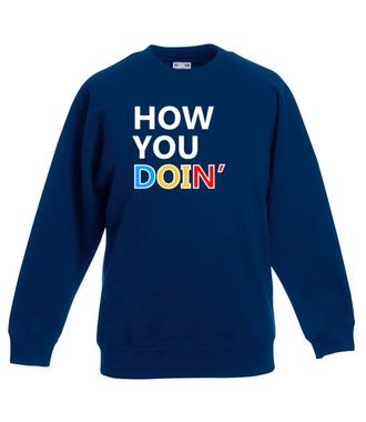 How you doin? - Bluza z nadrukiem - Filmy i seriale - Dziecięca