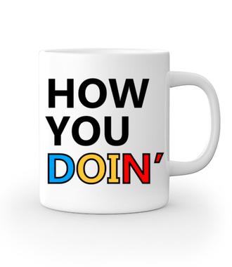 How you doin? - Kubek z nadrukiem - Filmy i seriale - Gadżety