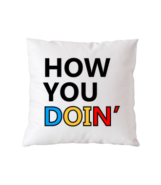 How you doin? - Poduszka z nadrukiem - Filmy i seriale - Gadżety