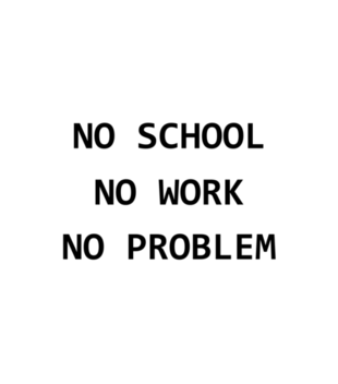 No school no work no problem grafika na koszulke dziecieca 1088