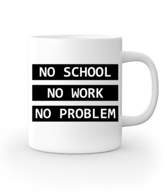 No school, no work, no problem - Kubek z nadrukiem - Szkoła - Gadżety