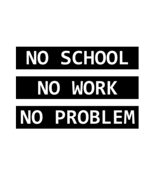No school no work no problem grafika na poduszke 1087