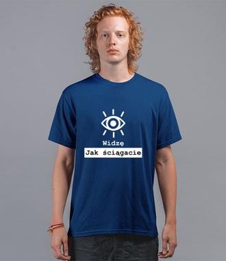 Widzę jak ściągacie - Koszulka z nadrukiem - Szkoła - Męska