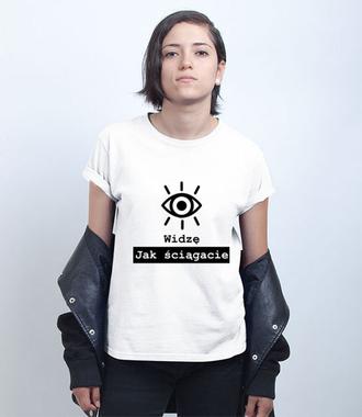 Widzę jak ściągacie - Koszulka z nadrukiem - Szkoła - Damska