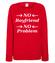 Nie ma chlopa nie ma problemu bluza z nadrukiem smieszne kobieta werprint 1113 116