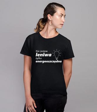 Jestem energooszczędna - Koszulka z nadrukiem - Śmieszne - Damska