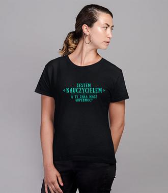 Supermoc: NAUCZYCIEL - Koszulka z nadrukiem - Dzień nauczyciela - Damska